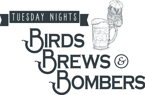Tuesday nights - birds brews and bombers