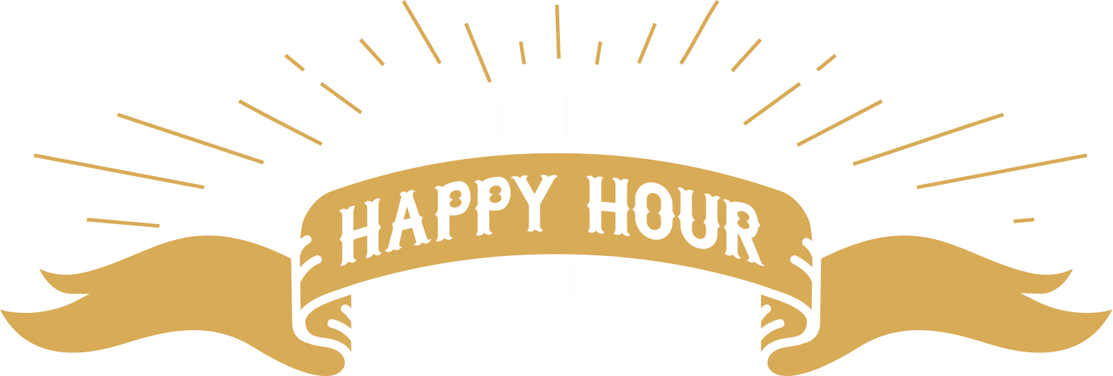 Happy Hour 4 p m to 7 p m
